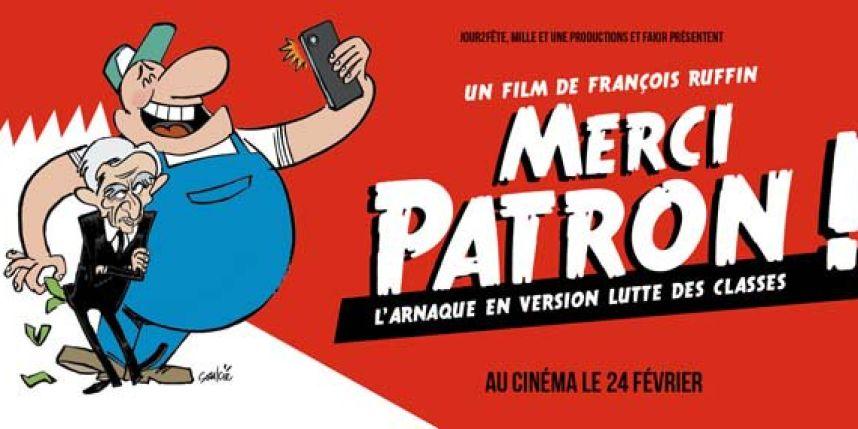 """""""NON MERCI PATRON"""" : UN DOCUMENTAIRE EXCEPTIONNEL DE FRANÇOIS RUFFIN, A NE PAS MANQUER LE 24 MARS …."""